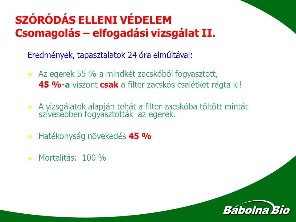 SZÓRÓDÁS ELLENI VÉDELEM Csomagolás – elfogadási vizsgálat II.