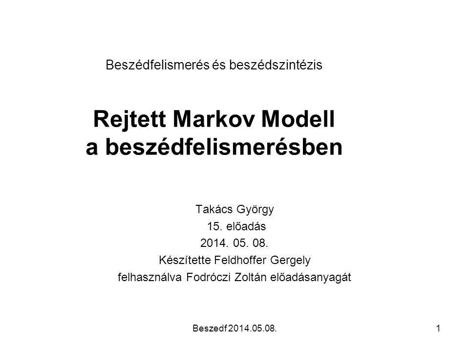Beszédfelismerés és beszédszintézis Rejtett Markov Modell a beszédfelismerésben