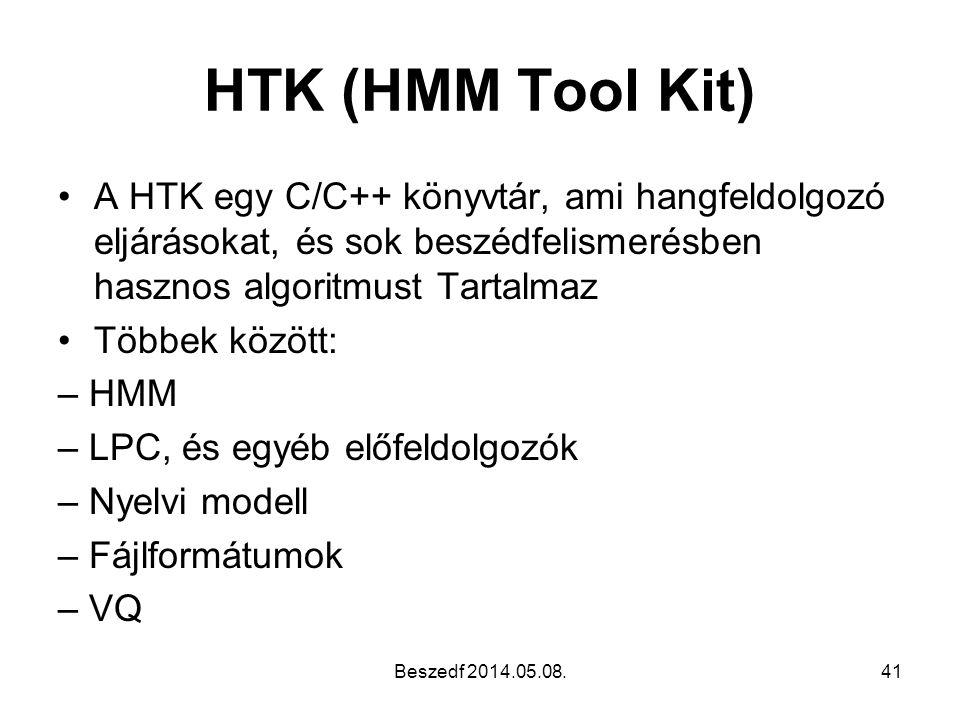 HTK (HMM Tool Kit) A HTK egy C/C++ könyvtár, ami hangfeldolgozó eljárásokat, és sok beszédfelismerésben hasznos algoritmust Tartalmaz.