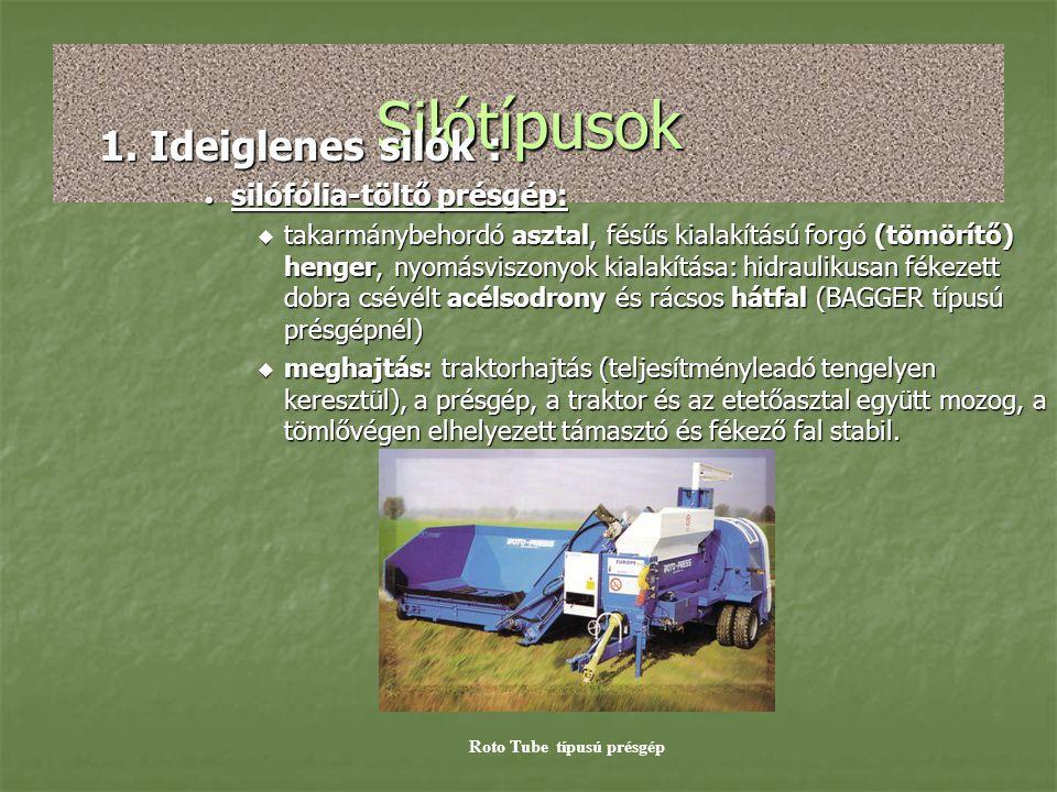 Silótípusok 1. Ideiglenes silók : silófólia-töltő présgép: