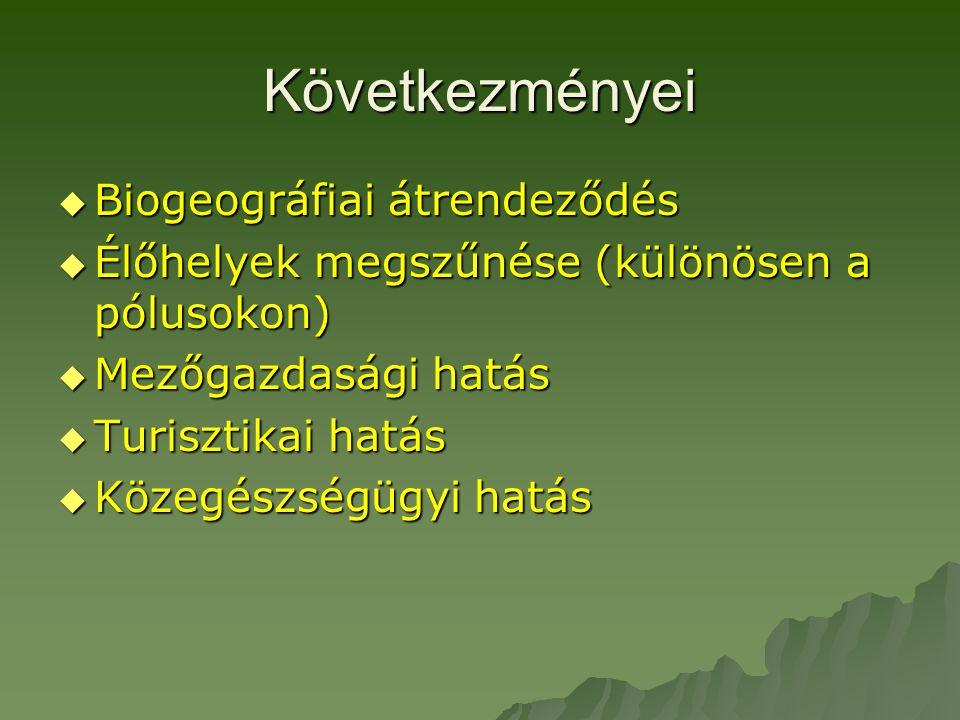 Következményei Biogeográfiai átrendeződés