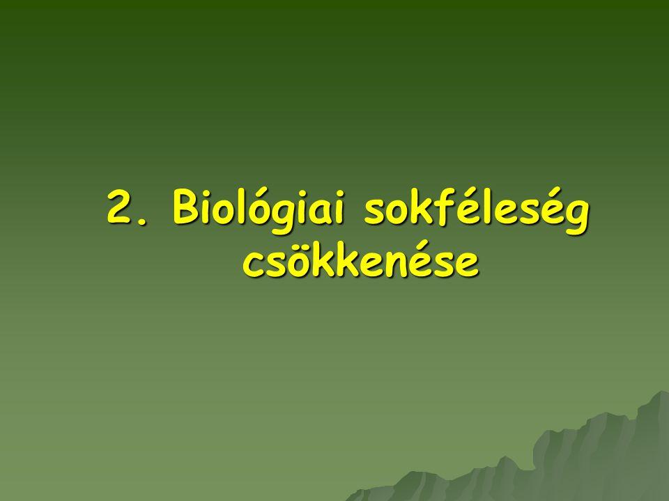 2. Biológiai sokféleség csökkenése