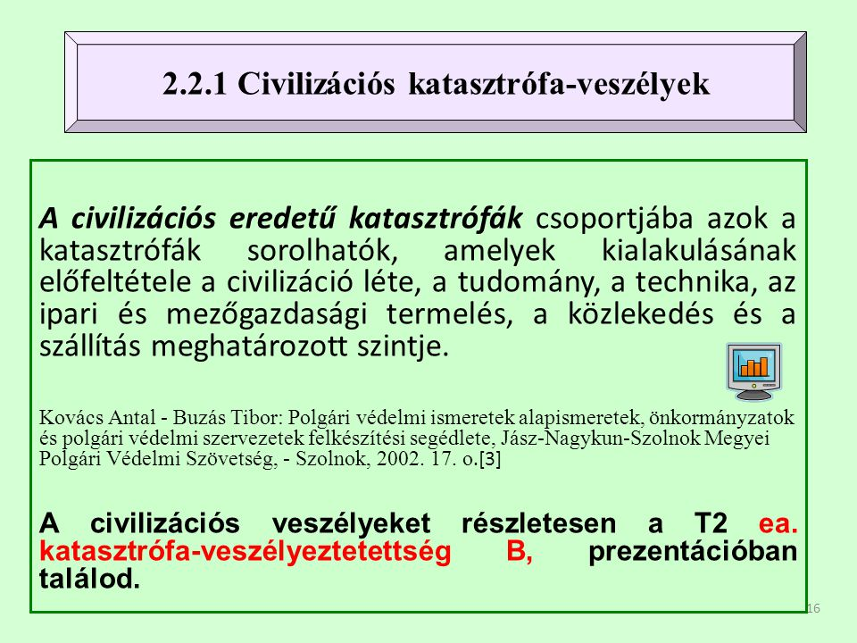 2.2.1 Civilizációs katasztrófa-veszélyek