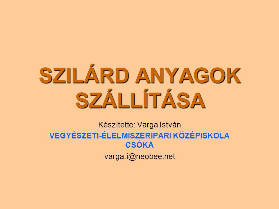 SZILÁRD ANYAGOK SZÁLLÍTÁSA