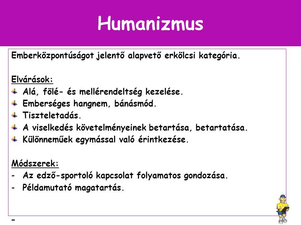 Humanizmus - Emberközpontúságot jelentő alapvető erkölcsi kategória.