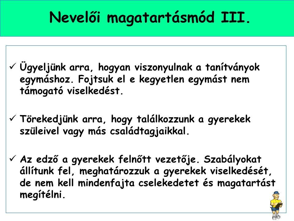 Nevelői magatartásmód III.