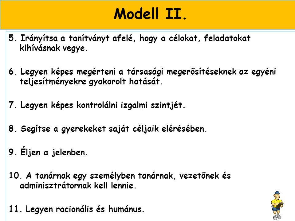 Modell II. 5. Irányítsa a tanítványt afelé, hogy a célokat, feladatokat kihívásnak vegye.