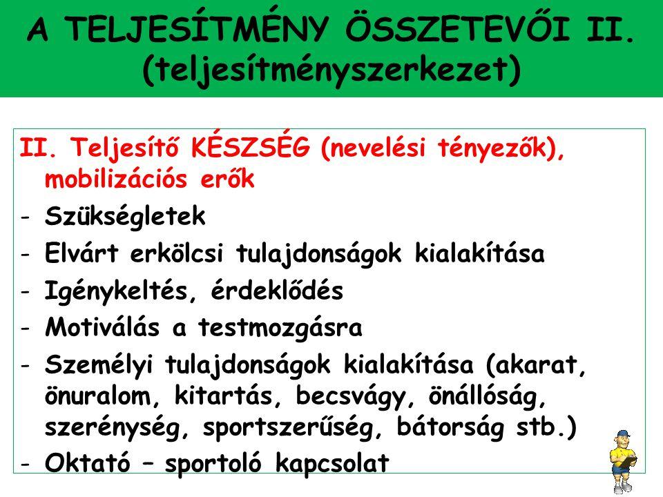 A TELJESÍTMÉNY ÖSSZETEVŐI II. (teljesítményszerkezet)