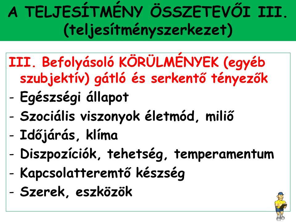 A TELJESÍTMÉNY ÖSSZETEVŐI III. (teljesítményszerkezet)