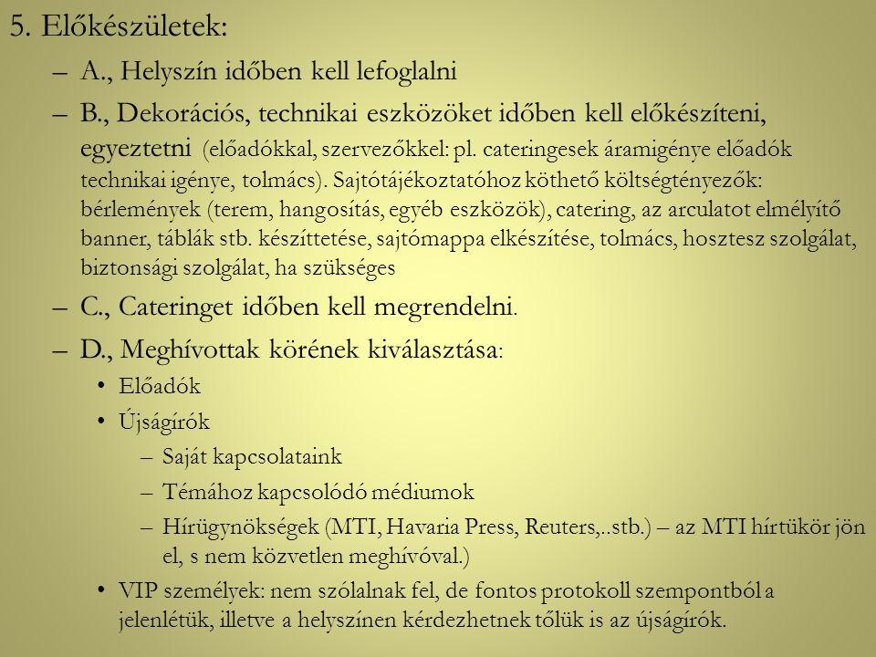 5. Előkészületek: A., Helyszín időben kell lefoglalni