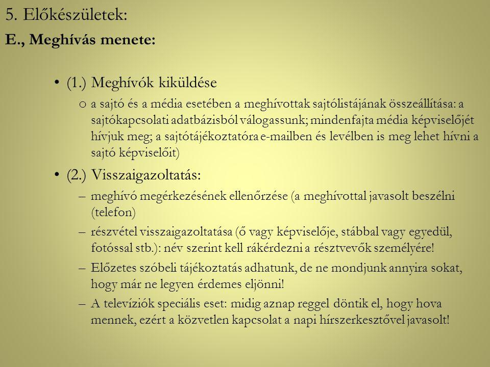 5. Előkészületek: E., Meghívás menete: (1.) Meghívók kiküldése