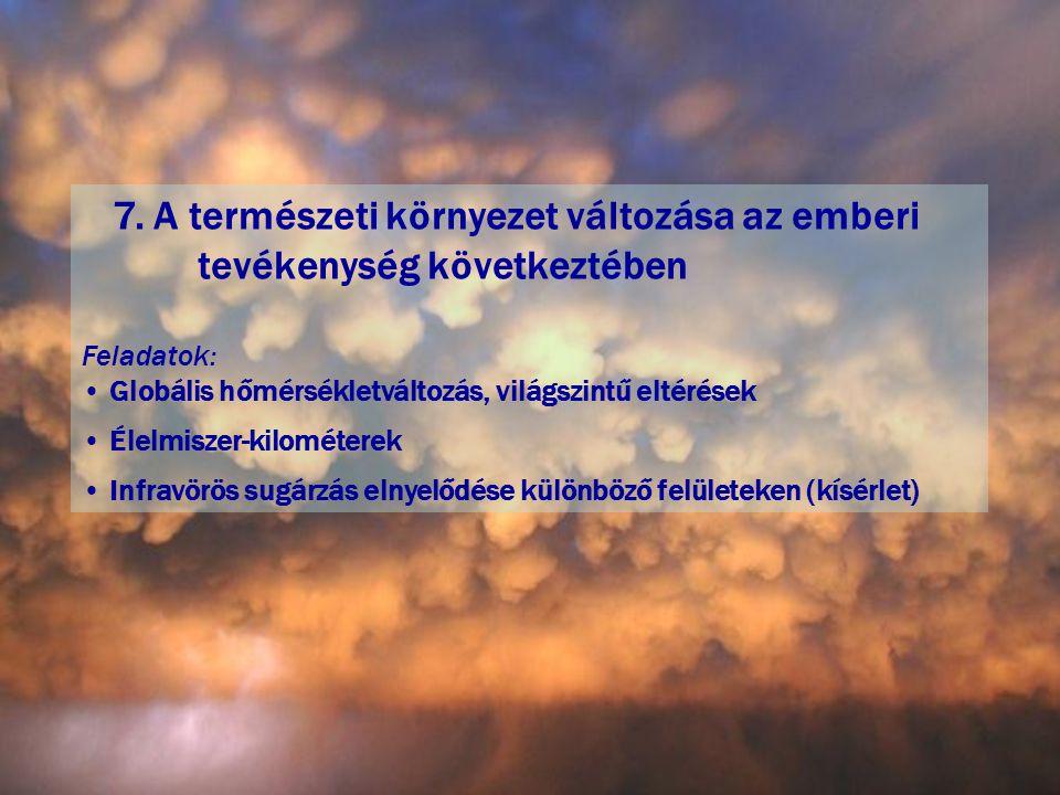 7. A természeti környezet változása az emberi