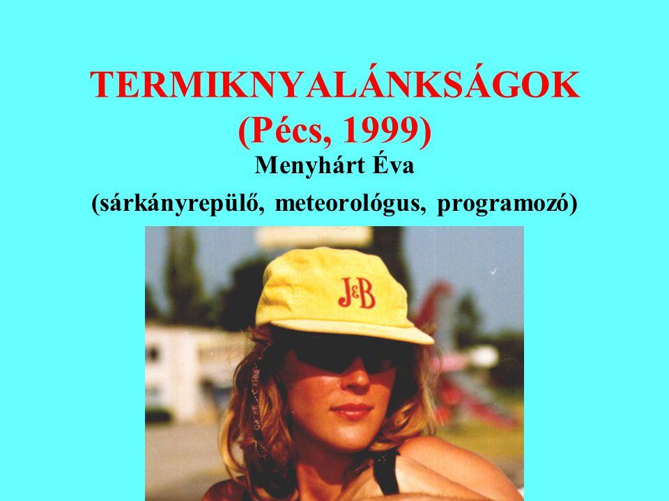 TERMIKNYALÁNKSÁGOK (Pécs, 1999)