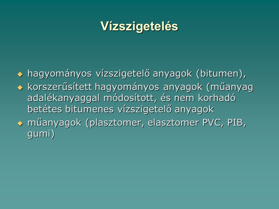 Vízszigetelés hagyományos vízszigetelő anyagok (bitumen),