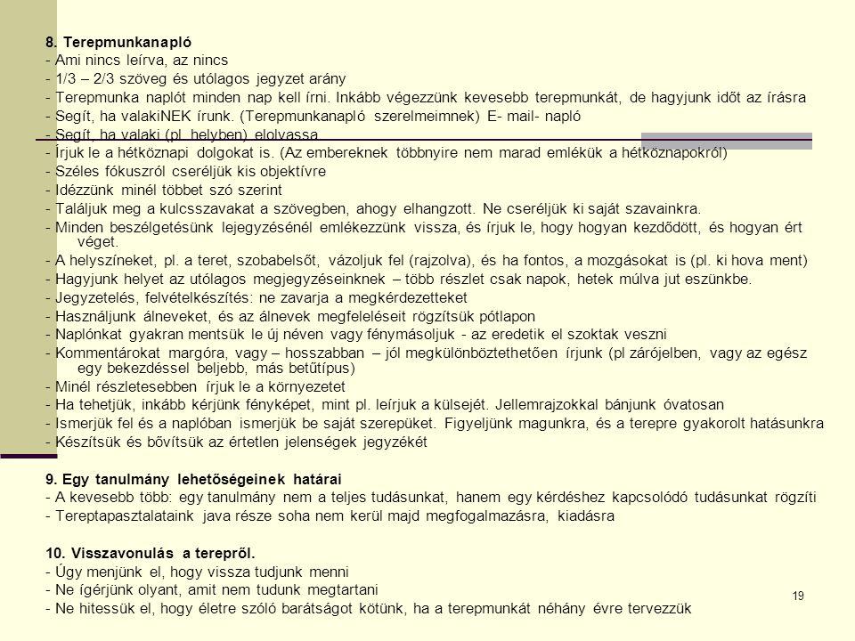 8. Terepmunkanapló - Ami nincs leírva, az nincs. - 1/3 – 2/3 szöveg és utólagos jegyzet arány.