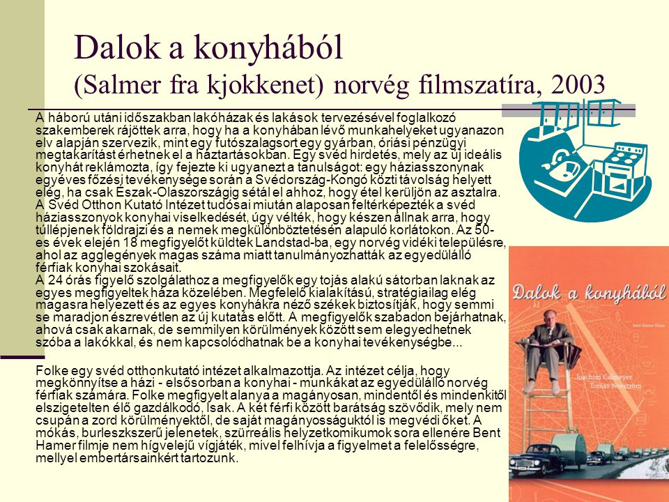 Dalok a konyhából (Salmer fra kjokkenet) norvég filmszatíra, 2003