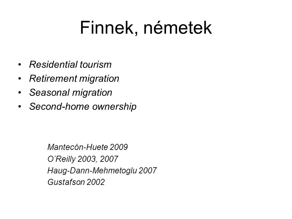 Finnek, németek Residential tourism Retirement migration