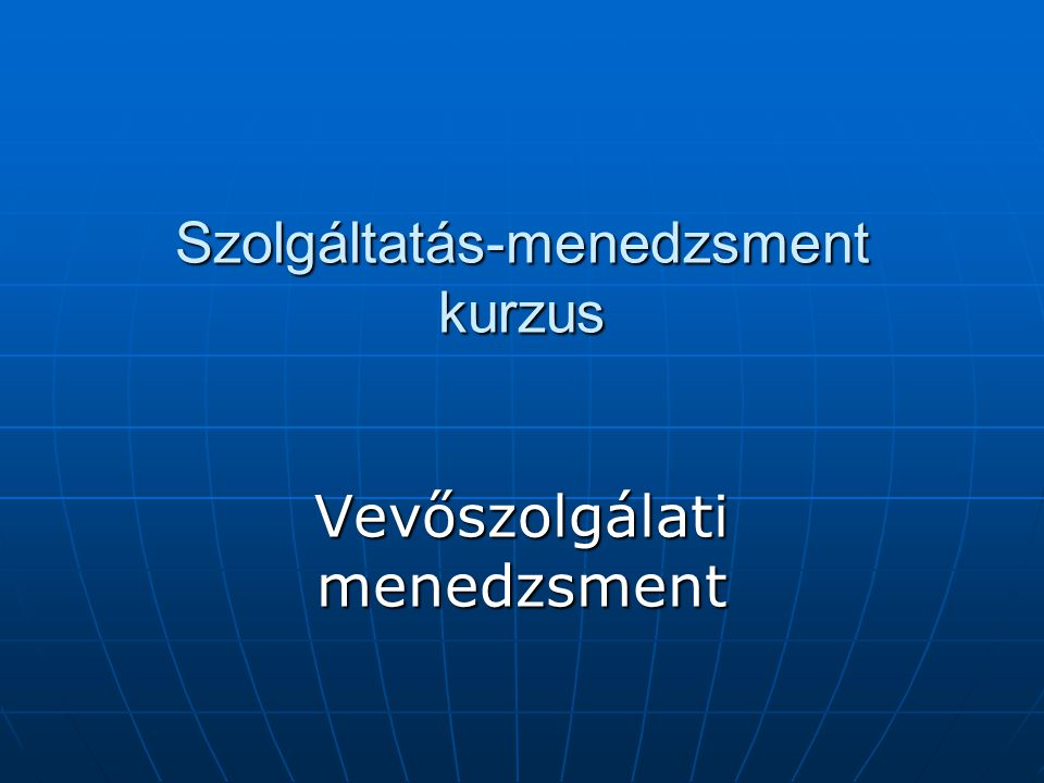 Szolgáltatás-menedzsment kurzus