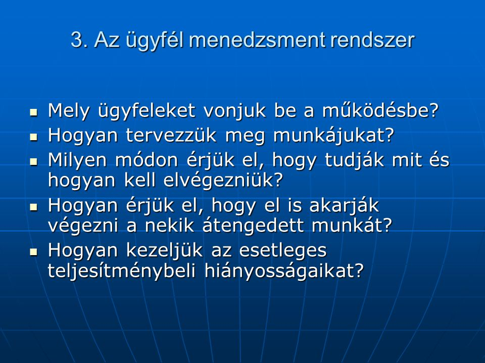 3. Az ügyfél menedzsment rendszer