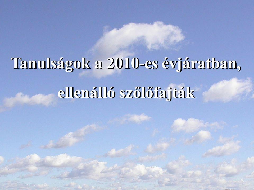 Tanulságok a 2010-es évjáratban, ellenálló szőlőfajták