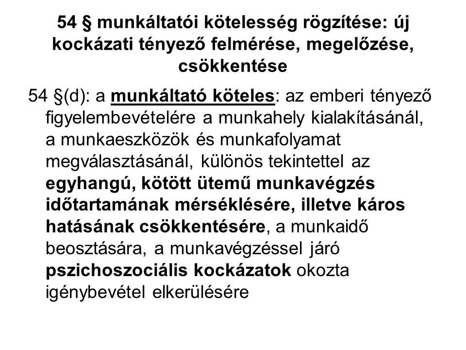 54 § munkáltatói kötelesség rögzítése: új kockázati tényező felmérése, megelőzése, csökkentése