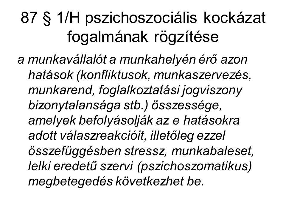 87 § 1/H pszichoszociális kockázat fogalmának rögzítése