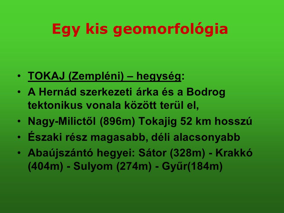 Egy kis geomorfológia TOKAJ (Zempléni) – hegység: