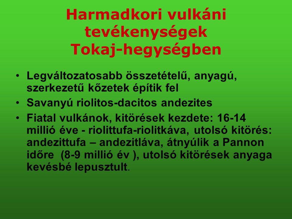 Harmadkori vulkáni tevékenységek Tokaj-hegységben