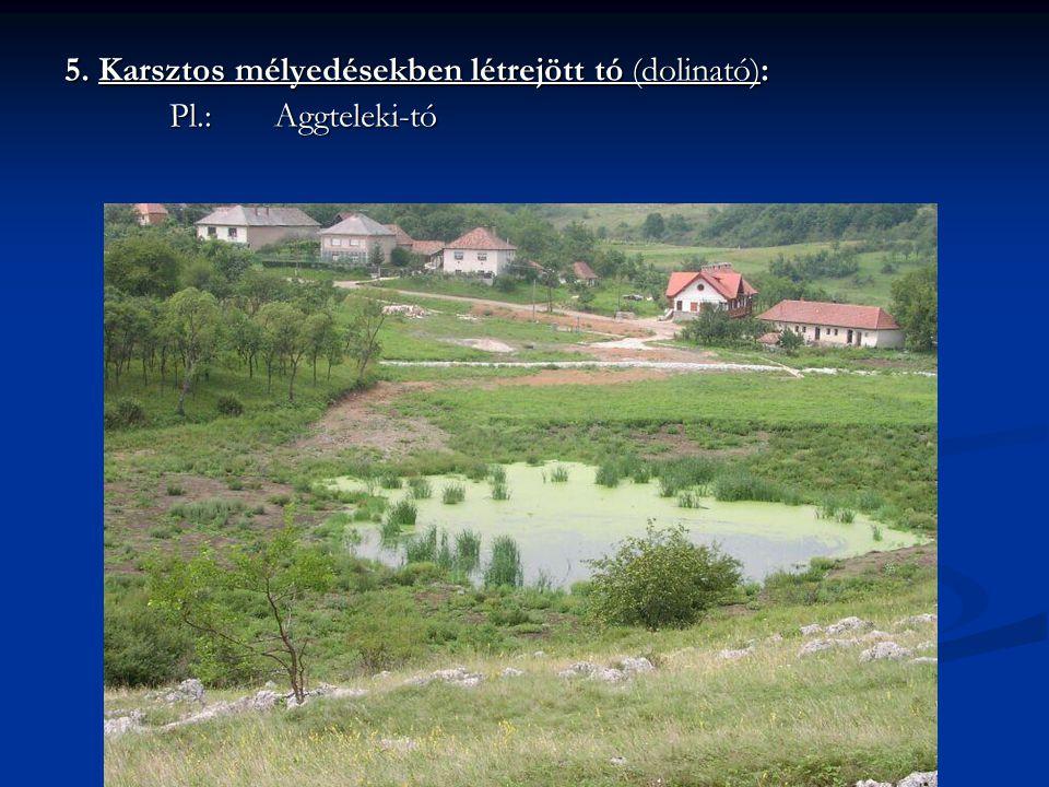 5. Karsztos mélyedésekben létrejött tó (dolinató):