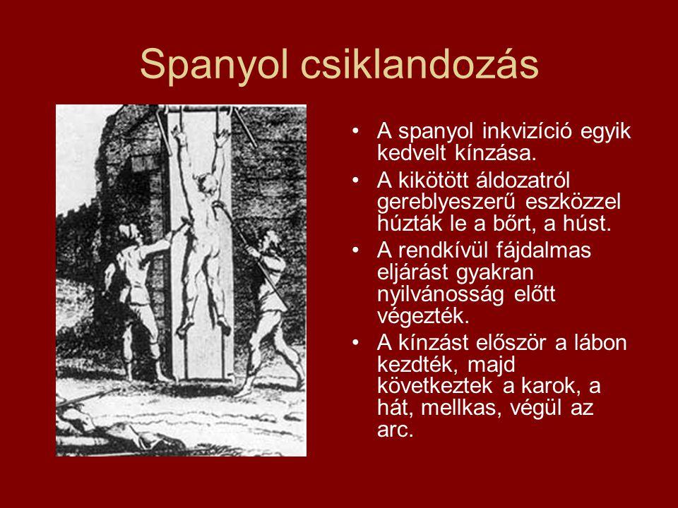 Spanyol csiklandozás A spanyol inkvizíció egyik kedvelt kínzása.