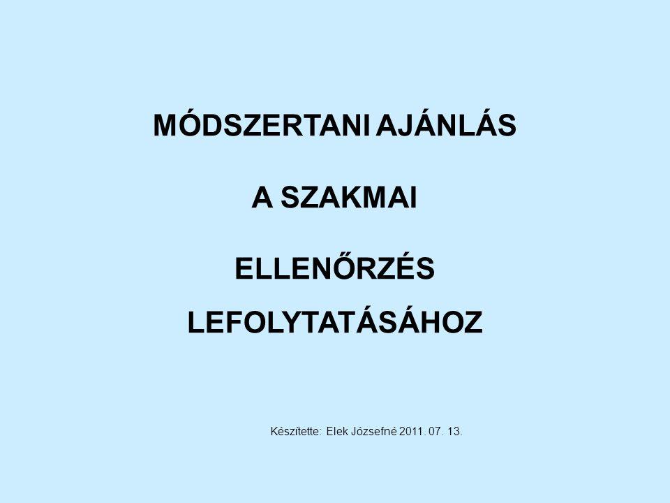 MÓDSZERTANI AJÁNLÁS A SZAKMAI ELLENŐRZÉS