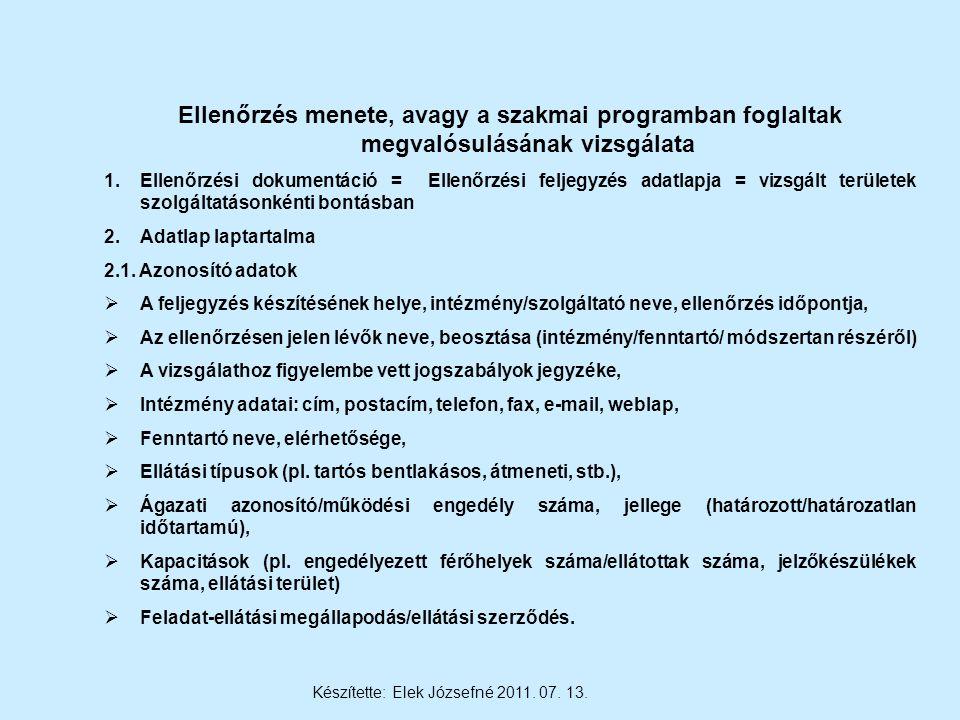Készítette: Elek Józsefné 2011. 07. 13.