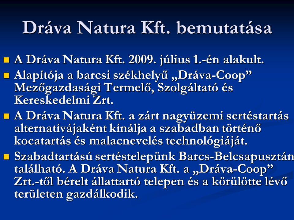 Dráva Natura Kft. bemutatása