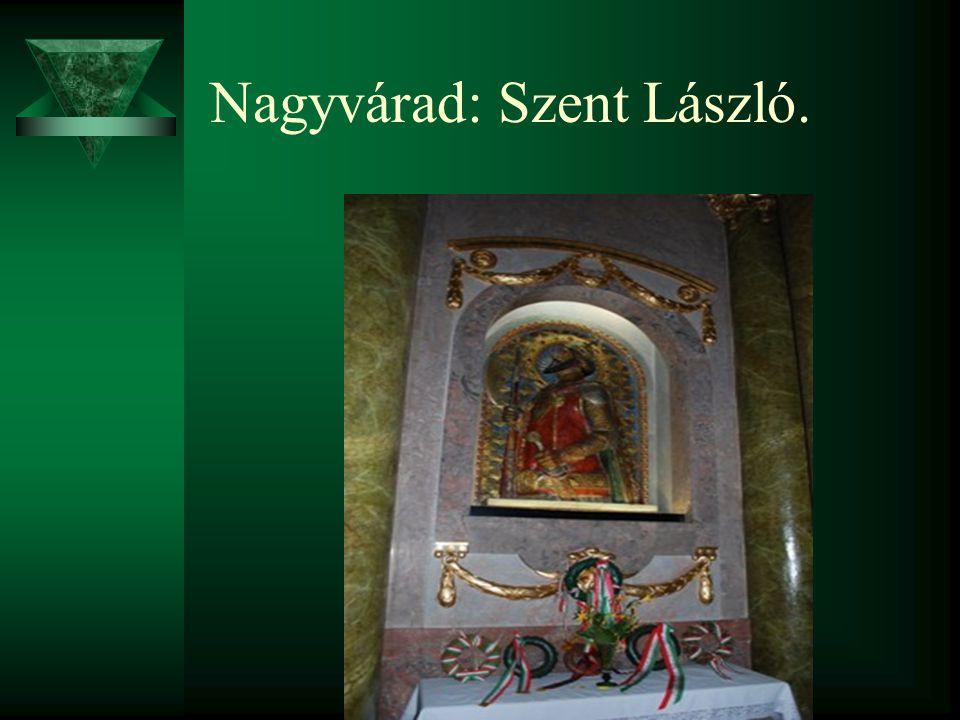 Nagyvárad: Szent László.