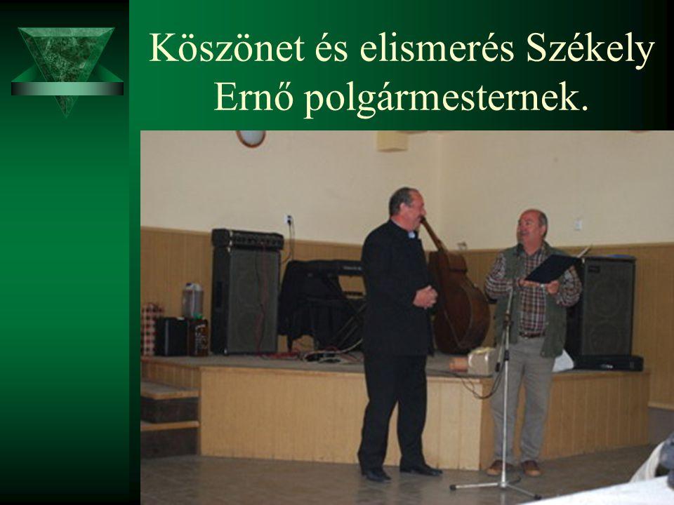 Köszönet és elismerés Székely Ernő polgármesternek.