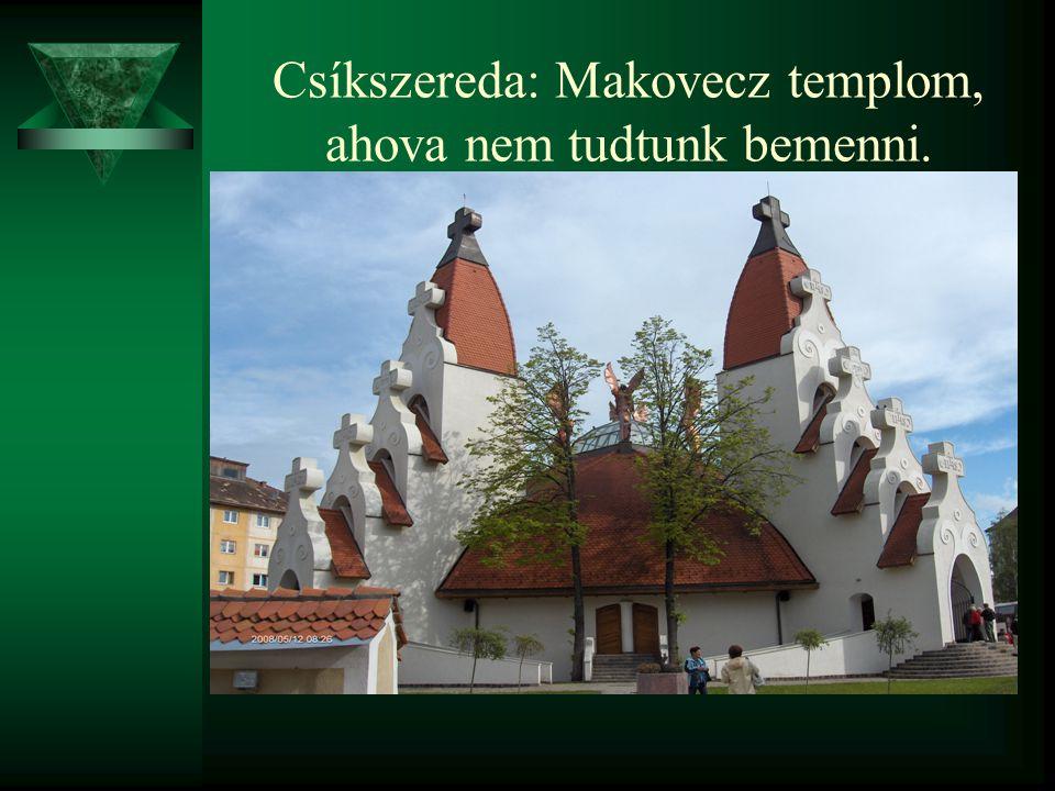 Csíkszereda: Makovecz templom, ahova nem tudtunk bemenni.