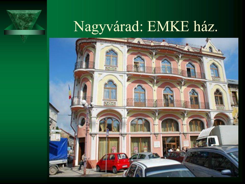 Nagyvárad: EMKE ház.