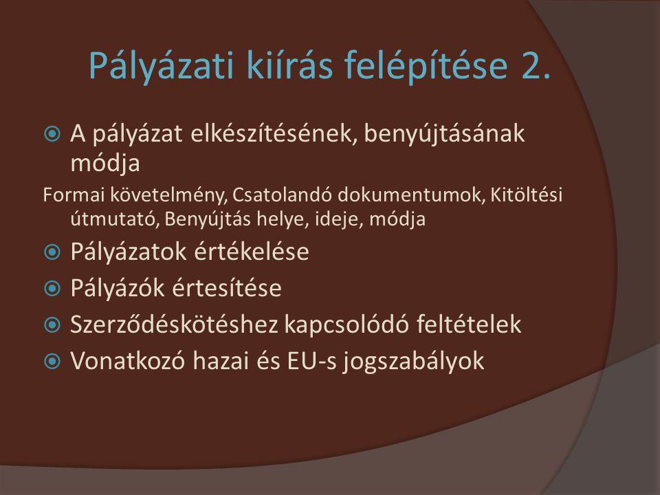 Pályázati kiírás felépítése 2.