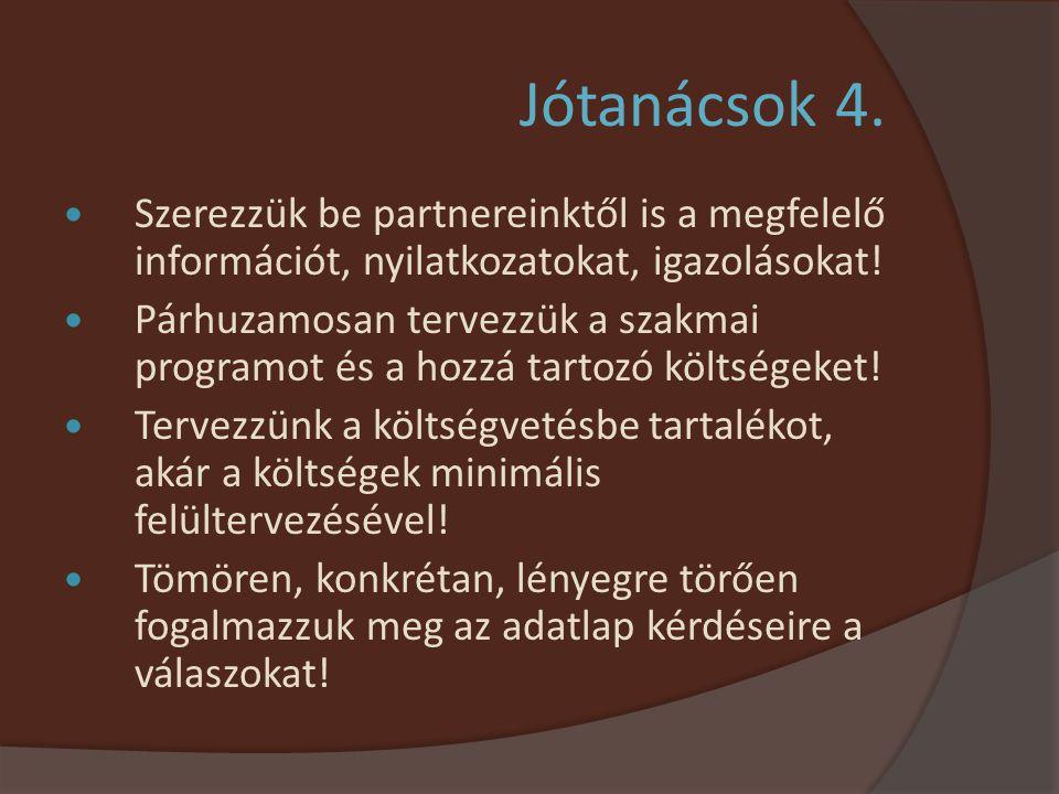 Jótanácsok 4. Szerezzük be partnereinktől is a megfelelő információt, nyilatkozatokat, igazolásokat!