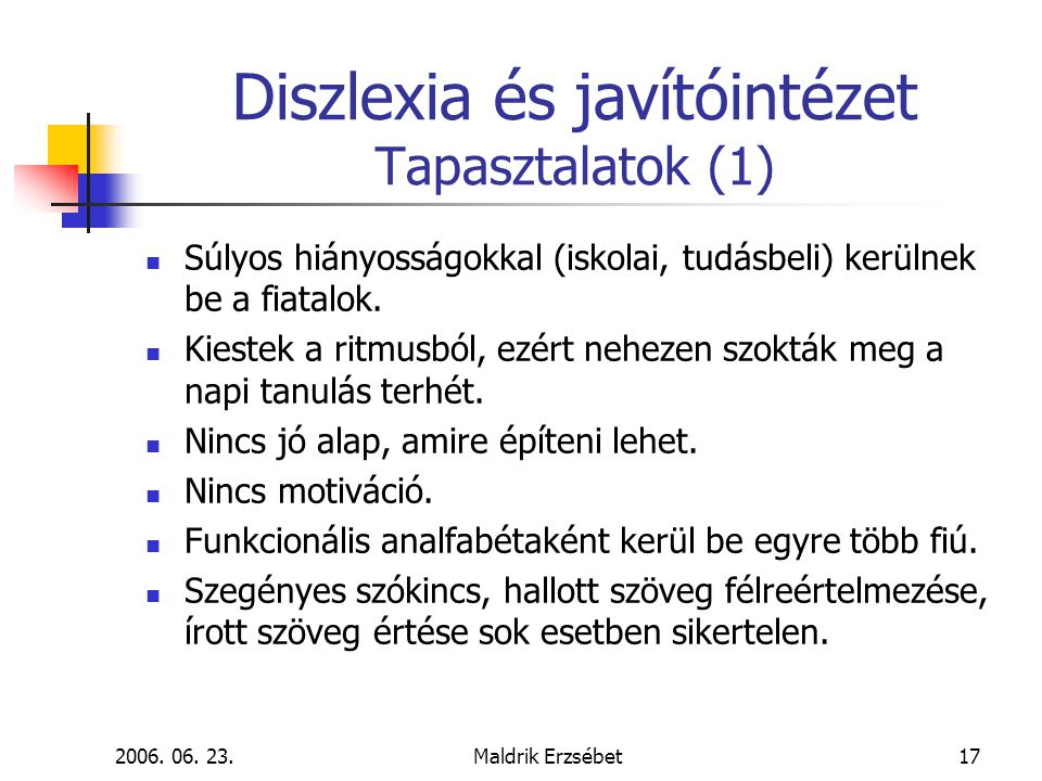 Diszlexia és javítóintézet Tapasztalatok (1)