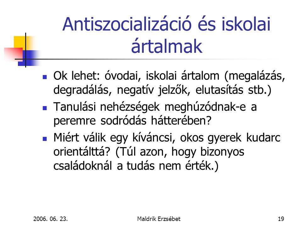 Antiszocializáció és iskolai ártalmak