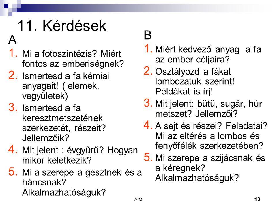 11. Kérdések B A Miért kedvező anyag a fa az ember céljaira