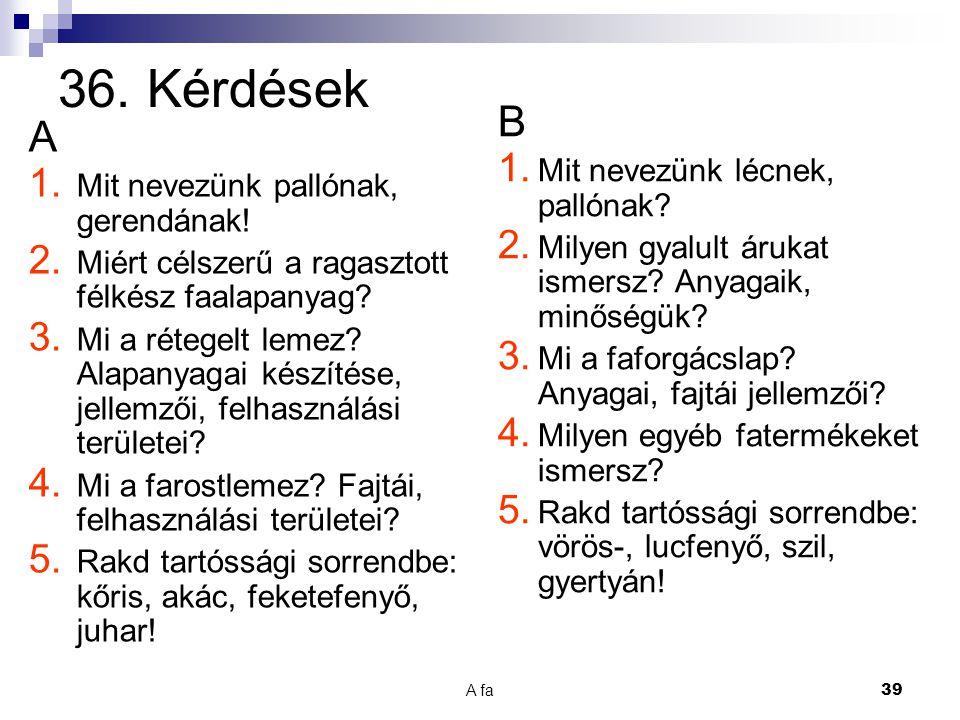 36. Kérdések B A Mit nevezünk lécnek, pallónak
