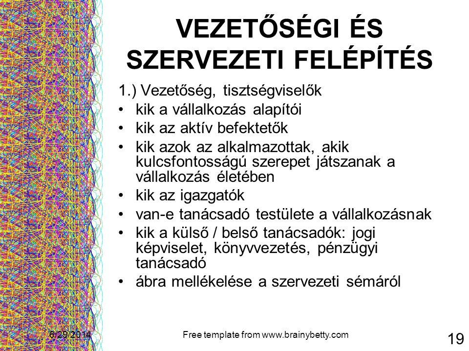 VEZETŐSÉGI ÉS SZERVEZETI FELÉPÍTÉS