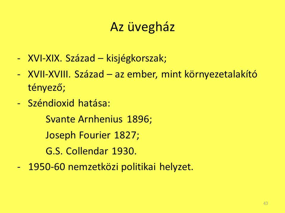 Az üvegház XVI-XIX. Század – kisjégkorszak;