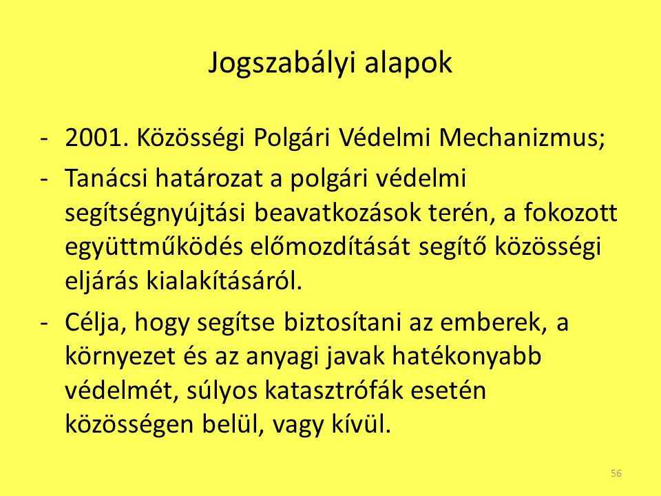 Jogszabályi alapok 2001. Közösségi Polgári Védelmi Mechanizmus;