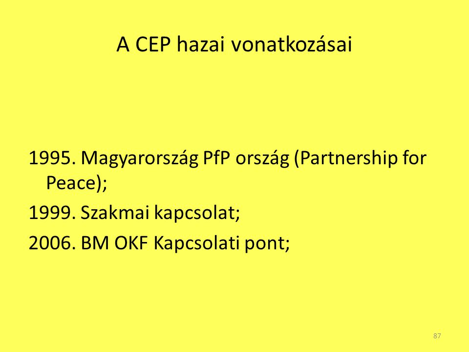 A CEP hazai vonatkozásai
