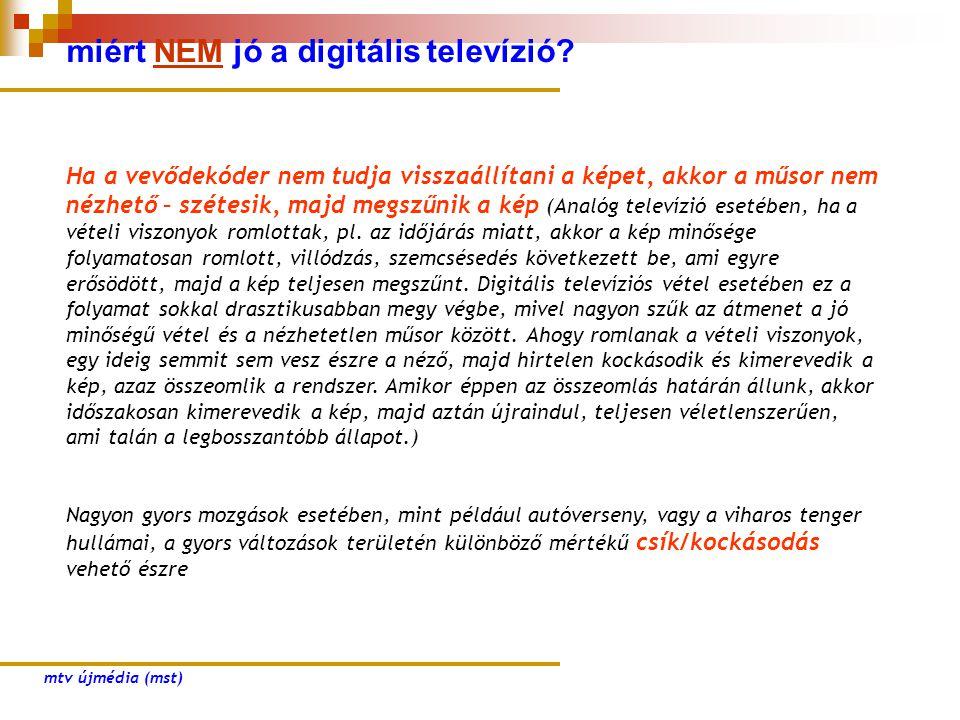 miért NEM jó a digitális televízió