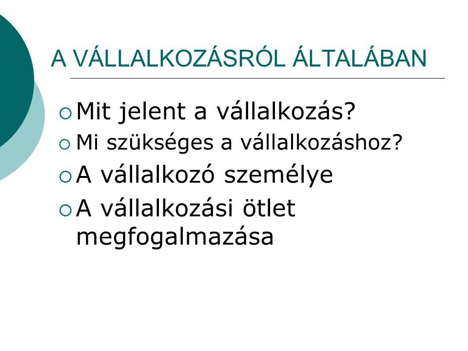 A VÁLLALKOZÁSRÓL ÁLTALÁBAN