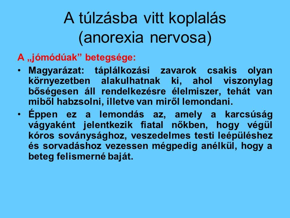 A túlzásba vitt koplalás (anorexia nervosa)